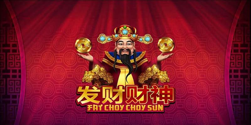 ตามติดเกมสล็อตมาใหม่ Fat Choy Choy Sun